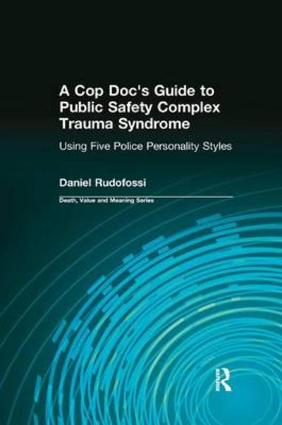 A Cop Doc's Guide to Public Safety Complex Trauma Syndrome - Daniel Rudofossi