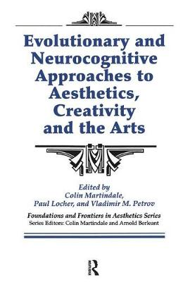 Evolutionary and Neurocognitive Approaches to Aesthetics, Creativity and the Arts - Colin Martindale