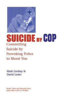 Suicide by Cop - Mark Lindsay