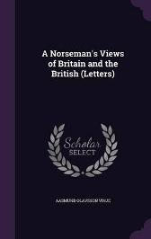 A Norseman's Views of Britain and the British (Letters) - Aasmund Olavsson Vinje