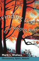 Finding God in the Singing River - Mark Wallace