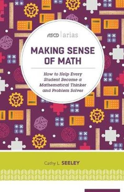 Making Sense of Math - Cathy L. Seeley