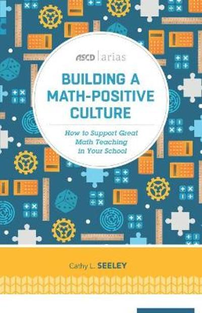Building A Math-Positive Culture - Cathy L. Seeley