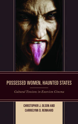Possessed Women, Haunted States - Christopher J. Olson