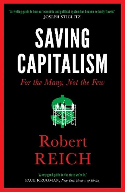 Saving Capitalism - Robert Reich