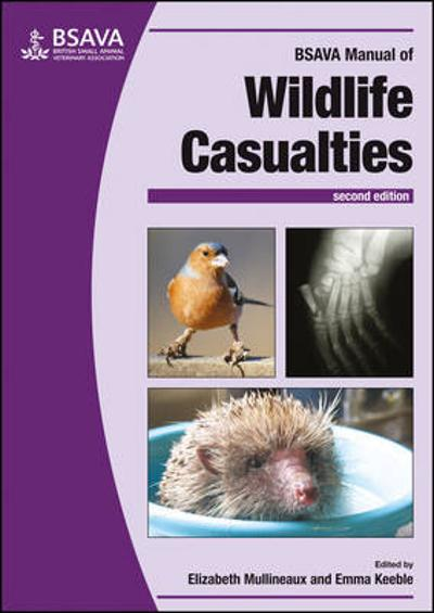 BSAVA Manual of Wildlife Casualties - Elizabeth Mullineaux
