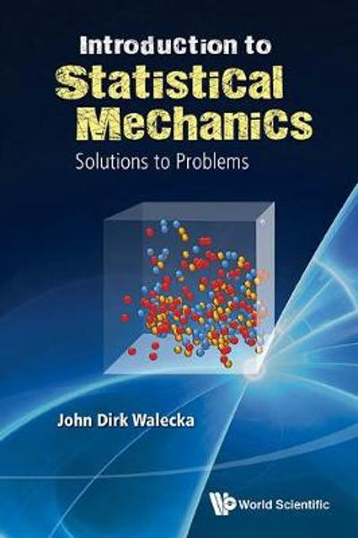 Introduction To Statistical Mechanics: Solutions To Problems - John Dirk Walecka