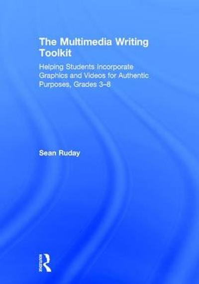 The Multimedia Writing Toolkit - Sean Ruday