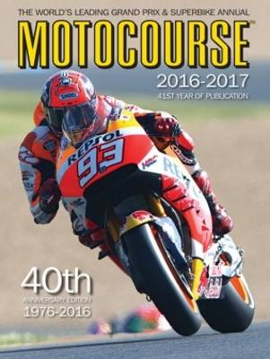 Motocourse Annual 2016: The World's Leading Grand Prix & Superbike Annual -