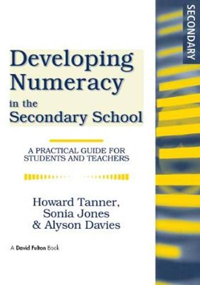 Developing Numeracy in the Secondary School - Howard Tanner