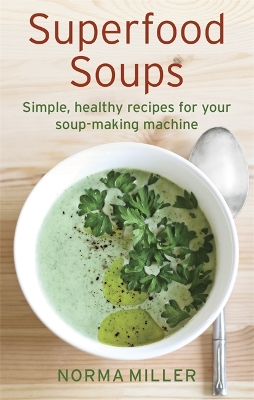 Superfood Soups - Norma Miller