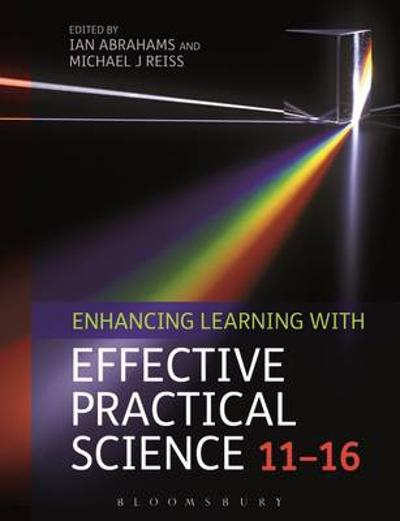 Enhancing Learning with Effective Practical Science 11-16 - Ian Abrahams