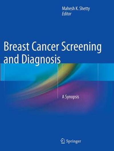 Breast Cancer Screening and Diagnosis - Mahesh K. Shetty