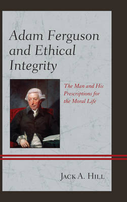 Adam Ferguson and Ethical Integrity - Jack A. Hill