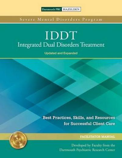 IDDT: Integrated Dual Disorders Treatment - Dartmouth Psychiatric Research Center