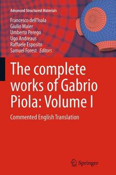 The Complete Works of Gabrio Piola - Francesco Dell'Isola