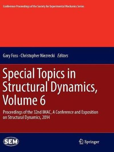 Special Topics in Structural Dynamics, Volume 6 - Gary Foss