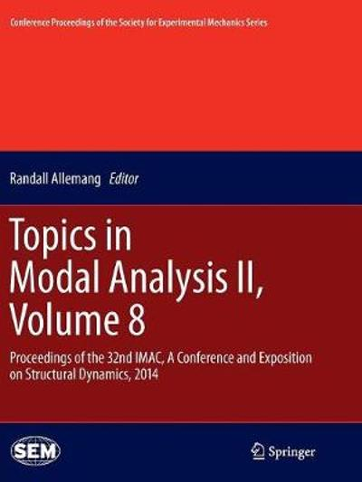 Topics in Modal Analysis II, Volume 8 - Randall Allemang