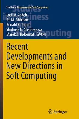 Recent Developments and New Directions in Soft Computing - Lotfi A. Zadeh