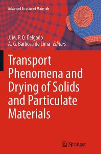 Transport Phenomena and Drying of Solids and Particulate Materials - J.M.P.Q. Delgado