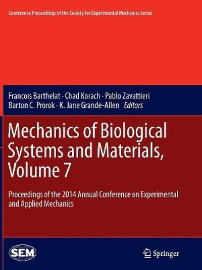 Mechanics of Biological Systems and Materials, Volume 7 - Francois Barthelat