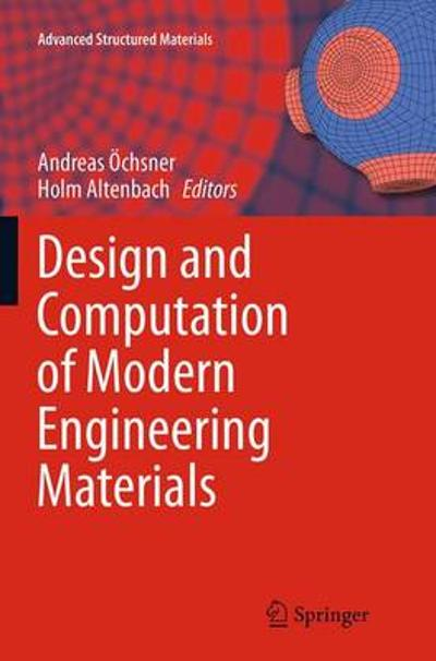 Design and Computation of Modern Engineering Materials - Andreas OEchsner