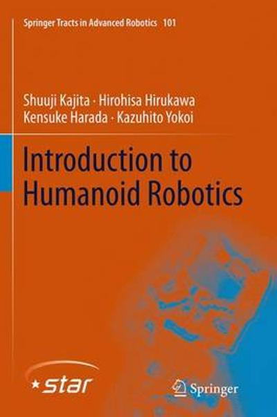 Introduction to Humanoid Robotics - Shuuji Kajita