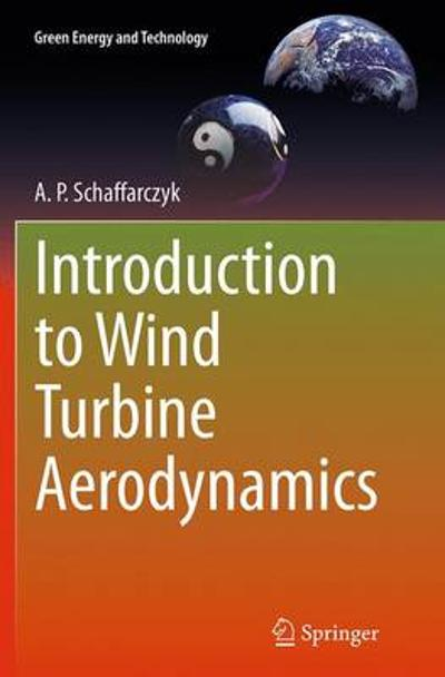 Introduction to Wind Turbine Aerodynamics - A. P. Schaffarczyk