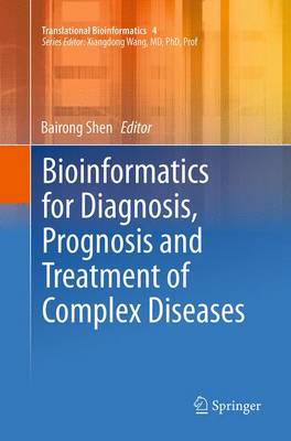 Bioinformatics for Diagnosis, Prognosis and Treatment of Complex Diseases - Bairong Shen