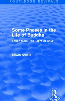 : Some Phases in the Life of Buddha (1915) - Sir Edwin Arnold