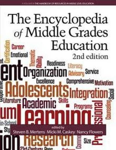 The Encyclopedia of Middle Grades Education - Steven B. Mertens