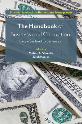 The Handbook of Business and Corruption - Michael S. Aslander