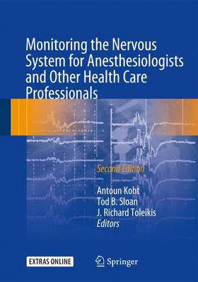 Monitoring the Nervous System for Anesthesiologists and Other Health Care Professionals - Antoun Koht