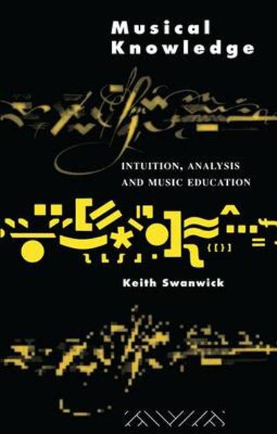Musical Knowledge - Professor Keith Swanwick