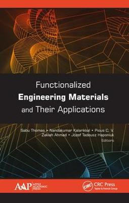 Functionalized Engineering Materials and Their Applications - Sabu Thomas