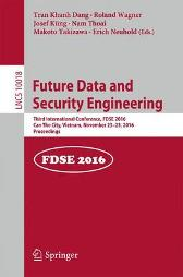 Future Data and Security Engineering - Tran Khanh Dang Roland Wagner Josef Kung Nam Thoai Makoto Takizawa