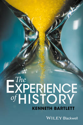 The Experience of History - Kenneth Bartlett