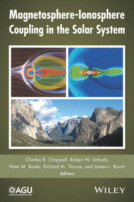 Magnetosphere-Ionosphere Coupling in the Solar System - Charles R. Chappell