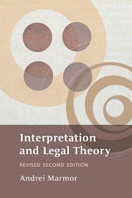 Interpretation and Legal Theory - Andrei Marmor