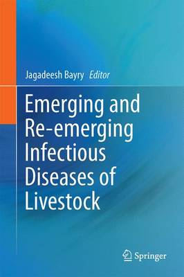 Emerging and Re-emerging Infectious Diseases of Livestock - Jagadeesh Bayry