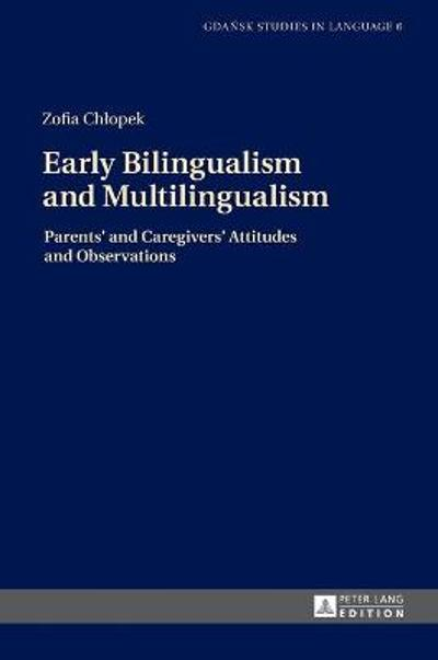 Early Bilingualism and Multilingualism - Zofia Chlopek