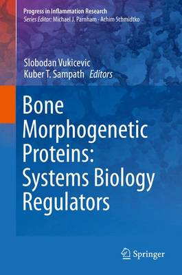 Bone Morphogenetic Proteins: Systems Biology Regulators - Slobodan Vukicevic