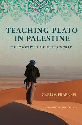 Teaching Plato in Palestine - Carlos Fraenkel