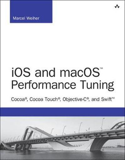iOS and macOS Performance Tuning - Marcel Weiher