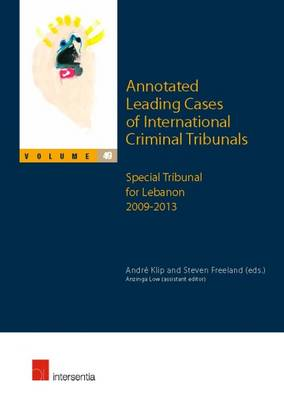 Annotated Leading Cases of International Criminal Tribunals - Andre Klip