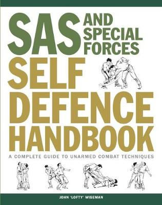 SAS and Special Forces Self Defence Handbook - John 'Lofty' Wiseman