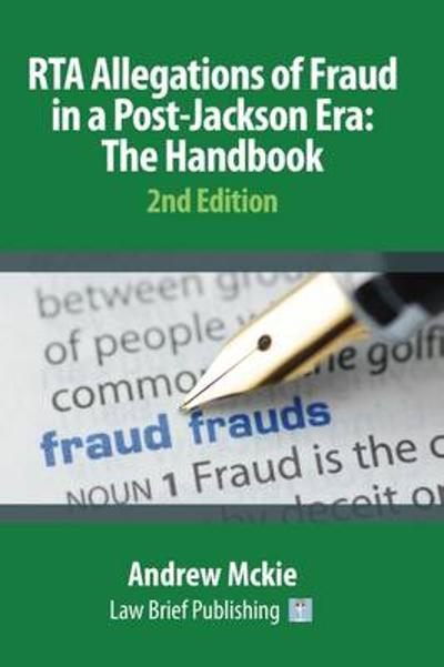 RTA Allegations of Fraud in a Post-Jackson Era: The Handbook - Andrew Mckie