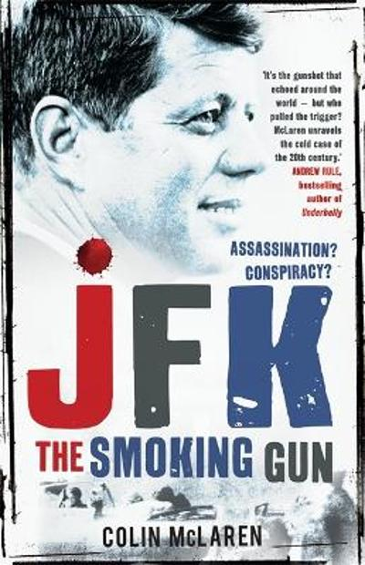 JFK: The Smoking Gun - Colin McLaren