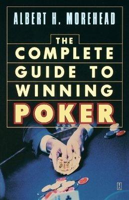 Complete Guide to Winning Poker - Albert H. Morehead