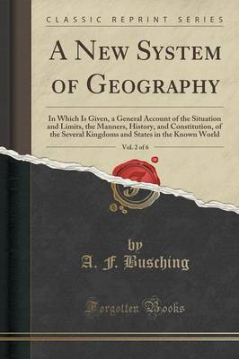 A New System of Geography, Vol. 2 of 6 - A F Busching